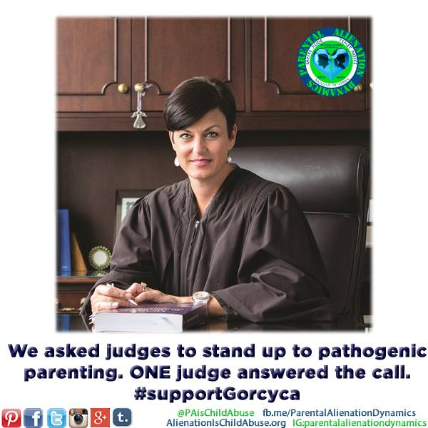 Support Judge Gorcyca - Parental Alienation is Child Abuse - 2016