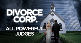 Divorce Corp Film: All Powerful Judges (Documentary)