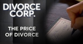 Divorce Corp Film: The Price of Divorce (Documentary)